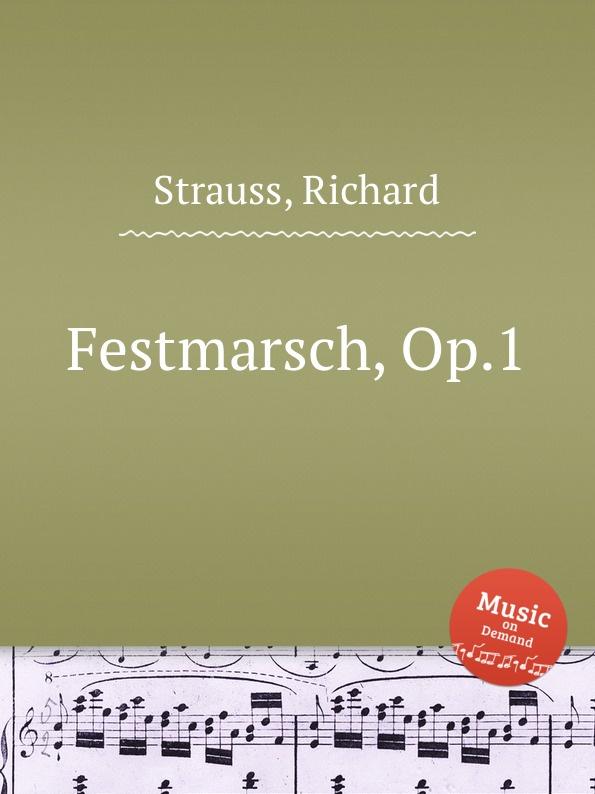 R. Strauss Festmarsch, Op.1 c kistler festmarsch no 1 op 41