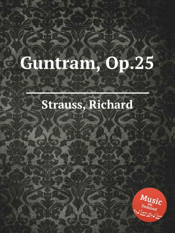 R. Strauss Guntram, Op.25