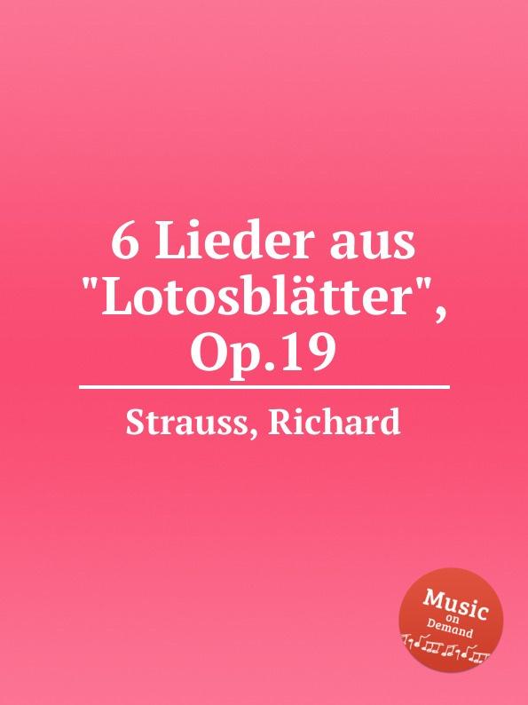 R. Strauss 6 Lieder aus Lotosblatter, Op.19 спасение фатьмы