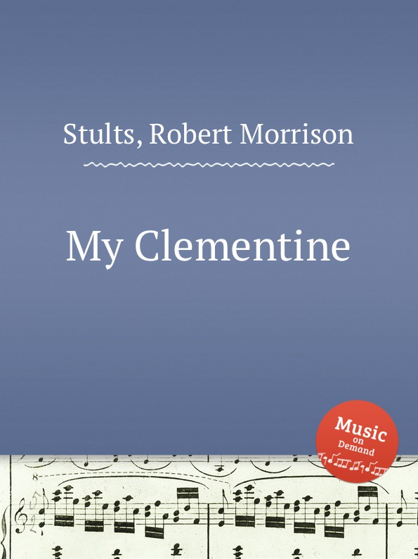 R. M. Stults My Clementine r m stults my mother s favorite hymn