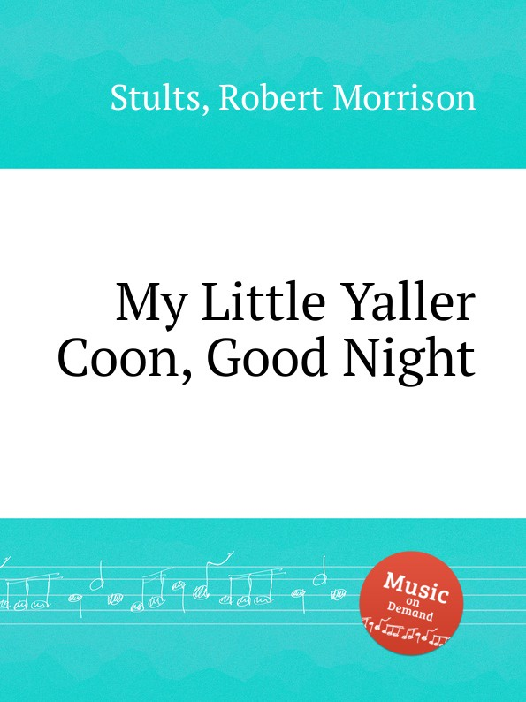 R. M. Stults My Little Yaller Coon, Good Night r m stults when the twilight softly falls