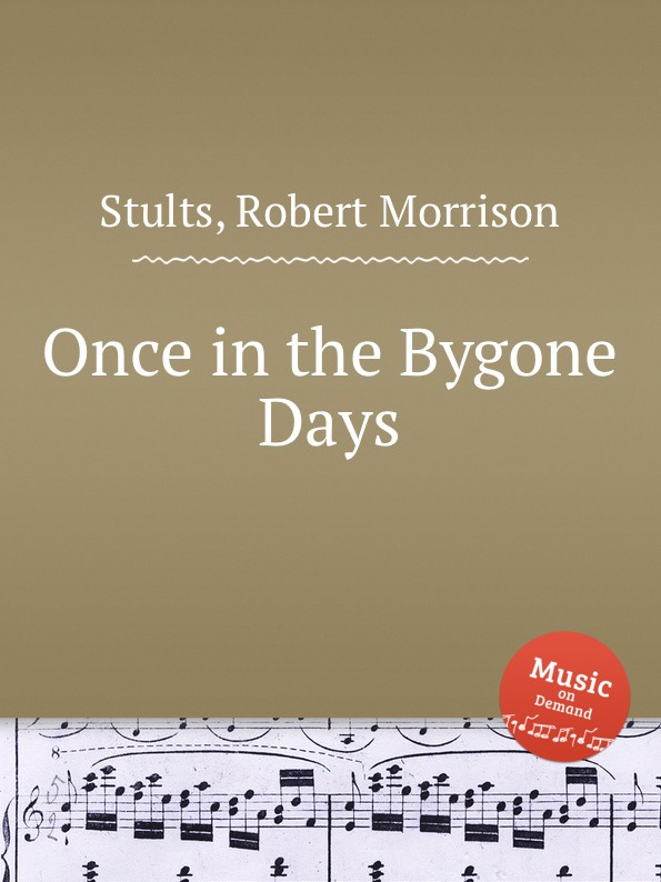 R. M. Stults Once in the Bygone Days r m stults when the twilight softly falls