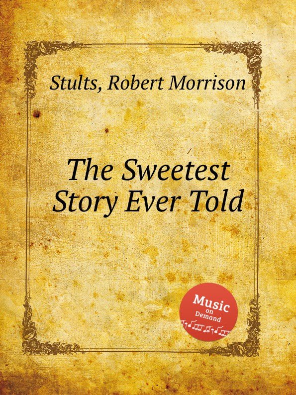 R. M. Stults The Sweetest Story Ever Told r m stults when the twilight softly falls