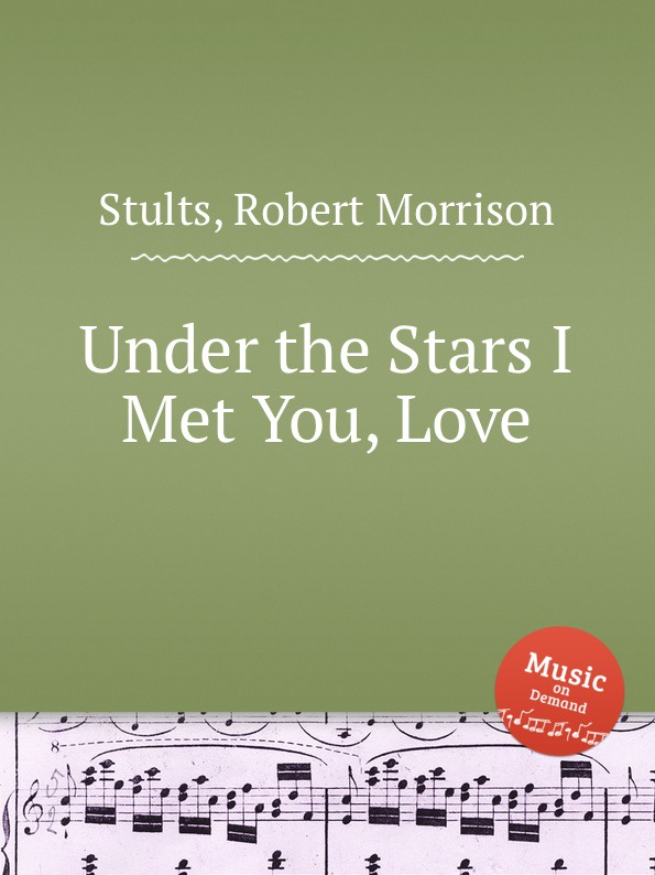 R. M. Stults Under the Stars I Met You, Love r m stults i love her all day long