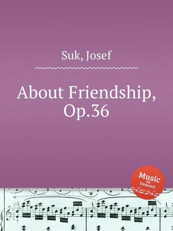 купить J. Suk About Friendship, Op.36 в интернет-магазине