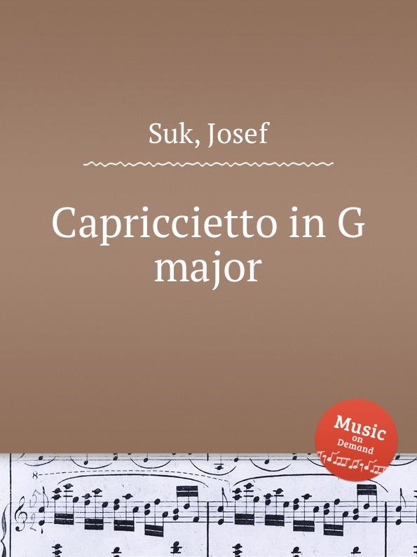 Фото - J. Suk Capriccietto in G major j suk album leaf in f major