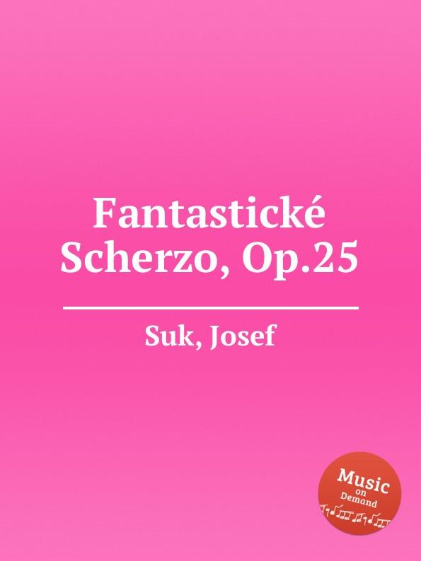 цена J. Suk Fantastickе Scherzo, Op.25 в интернет-магазинах