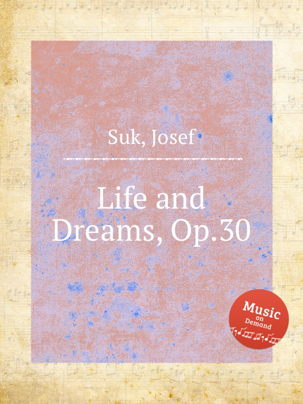 купить J. Suk Life and Dreams, Op.30 в интернет-магазине