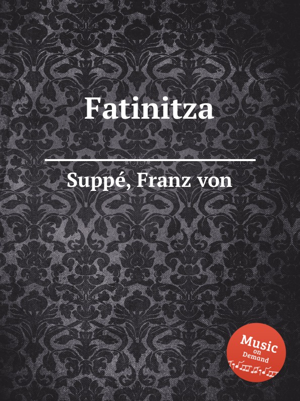 F. von Suppе Fatinitza f von suppе boccaccio