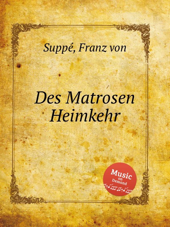 F. von Suppе Des Matrosen Heimkehr f von suppе boccaccio