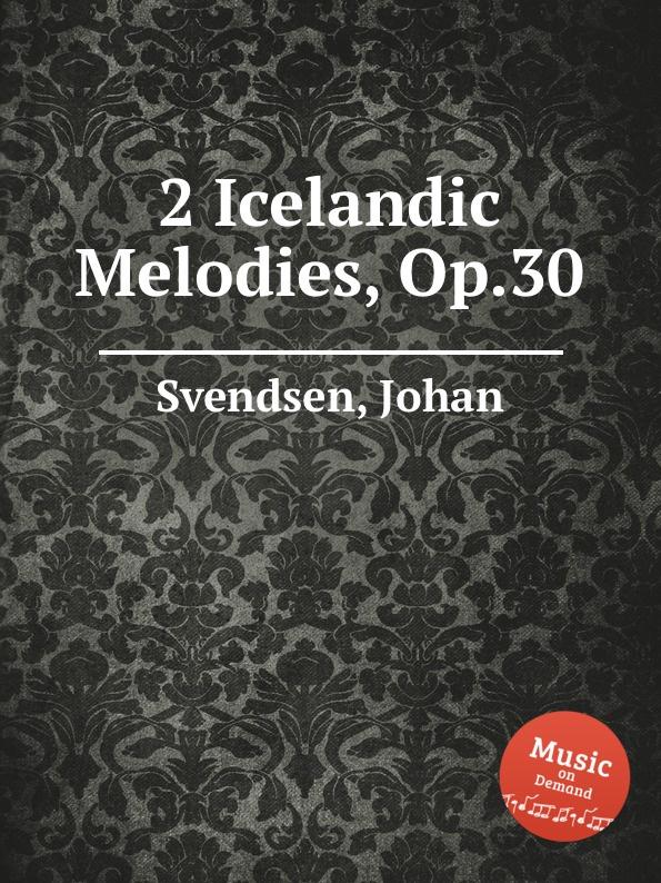 J. Svendsen 2 Icelandic Melodies, Op.30 цена