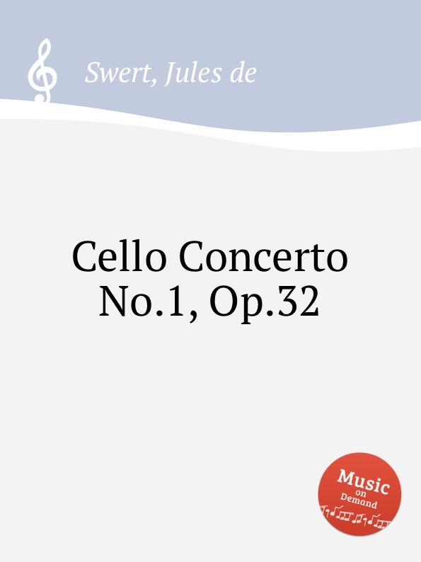 J. de Swert Cello Concerto No.1, Op.32 j de swert fantasia for cello and piano op 25