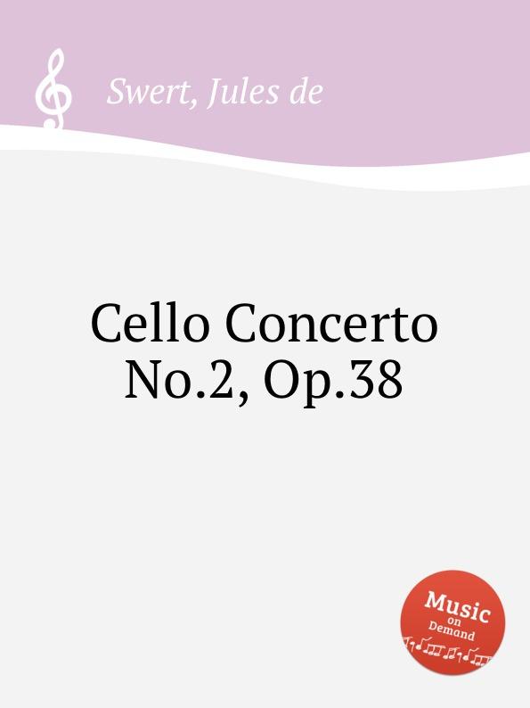 J. de Swert Cello Concerto No.2, Op.38 j de swert fantasia for cello and piano op 25