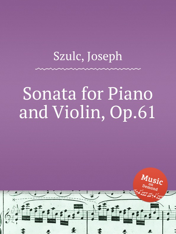 J. Szulc Sonata for Piano and Violin, Op.61 цена и фото