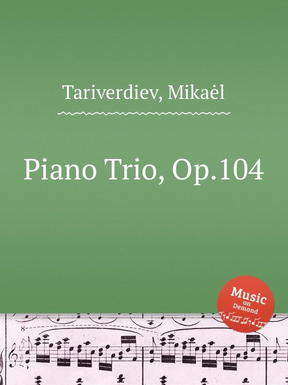 M. Tariverdiev Piano Trio, Op.104