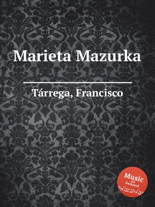 F. Tаrrega Marieta Mazurka недорого