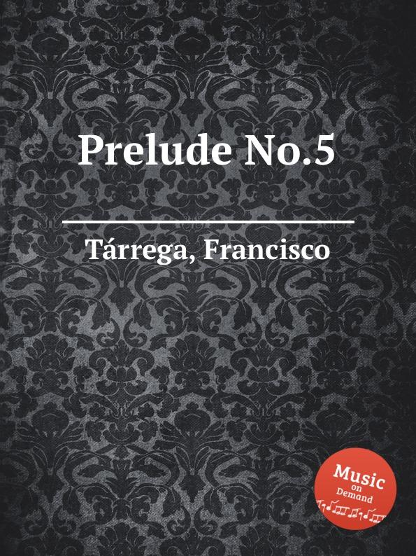 F. Tаrrega Prelude No.5 недорого