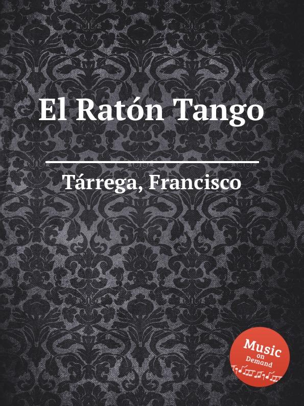 F. Tаrrega El Ratоn Tango недорого