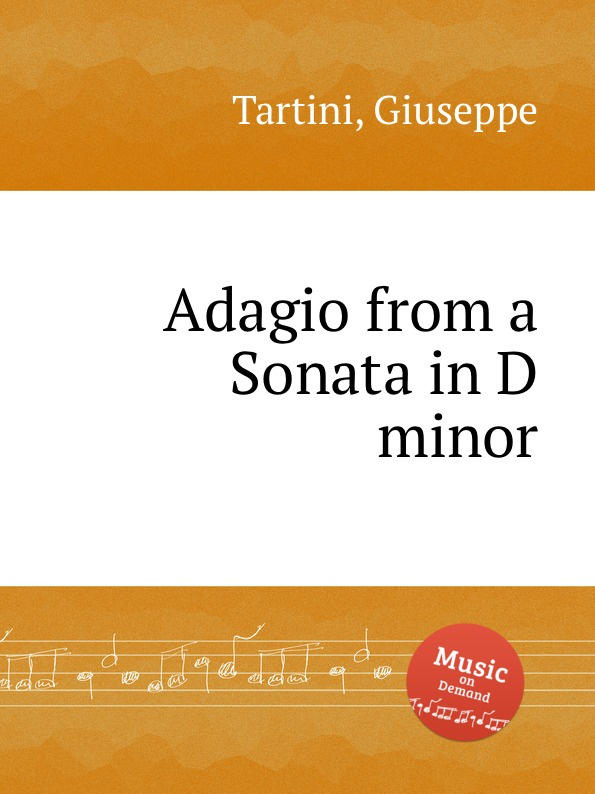 G. Tartini Adagio from a Sonata in D minor g tartini violin sonata in a minor b a12