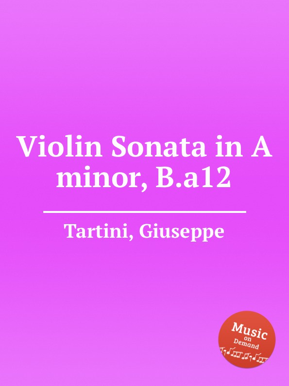 G. Tartini Violin Sonata in A minor, B.a12 g tartini violin sonata in a minor b a12