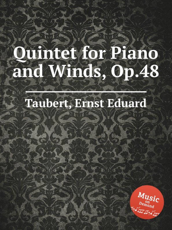 E.E. Taubert Quintet for Piano and Winds, Op.48 m alejandre prada quintet for piano and winds op 51