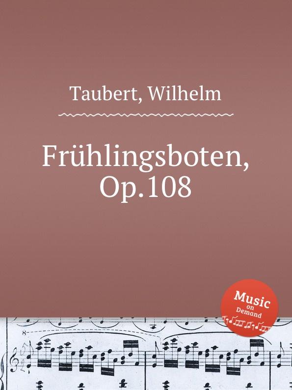 W. Taubert Fruhlingsboten, Op.108 w taubert 6 gesange op 151