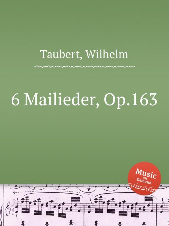 W. Taubert 6 Mailieder, Op.163 w taubert 6 gesange op 151