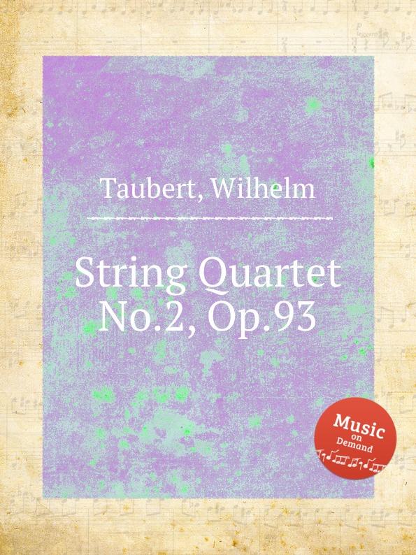 W. Taubert String Quartet No.2, Op.93 w taubert capriccio no 2 op 66
