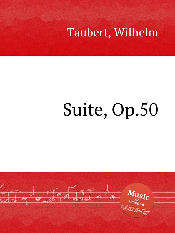W. Taubert Suite, Op.50 e e taubert suite no 2 op 70