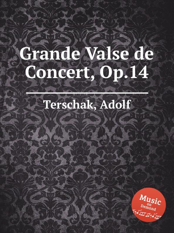 A. Terschak Grande Valse de Concert, Op.14 a j artôt grande fantaisie de concert op 16