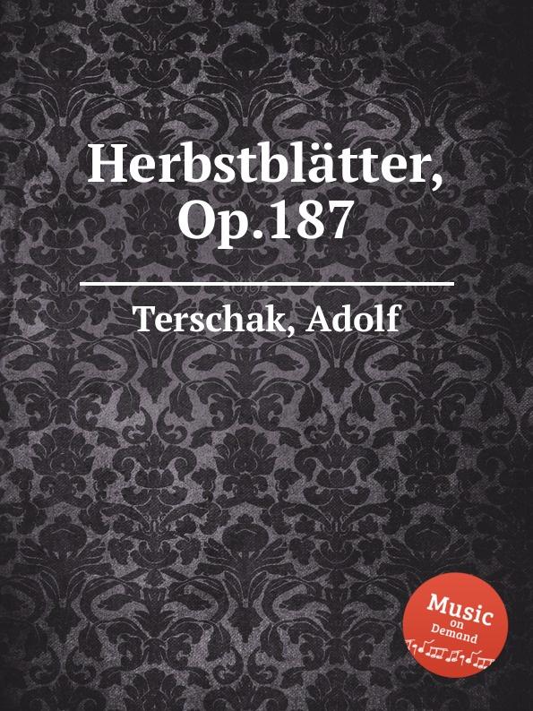 A. Terschak Herbstblatter, Op.187 a terschak konzertstuck op 51