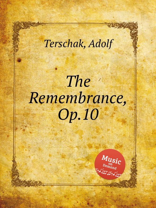 A. Terschak The Remembrance, Op.10 a terschak konzertstuck op 51