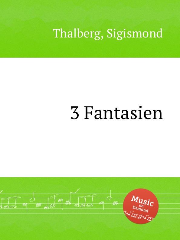 S. Thalberg 3 Fantasien в в желтов сравнительная политология политическая власть и политическое выражение