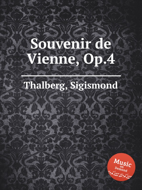 S. Thalberg Souvenir de Vienne, Op.4 s thalberg souvenir de vienne op 4