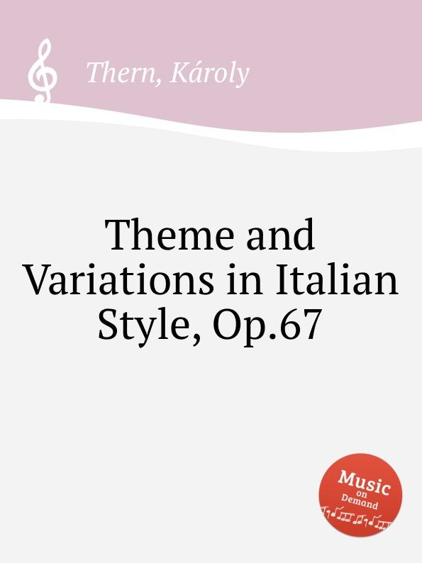 K. Thern Theme and Variations in Italian Style, Op.67 k j weber eneklo allatkert op 67