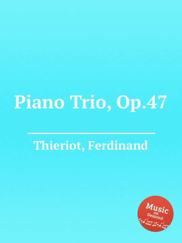 F. Thieriot Piano Trio, Op.47 f masson piano trio