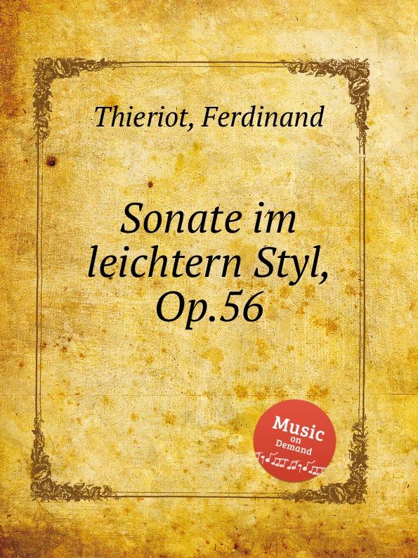 F. Thieriot Sonate im leichtern Styl, Op.56 f thieriot piano quintet op 20