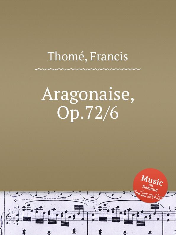 F. Thomе Aragonaise, Op.72/6 цена