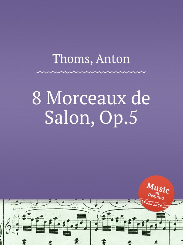 A. Thoms 8 Morceaux de Salon, Op.5