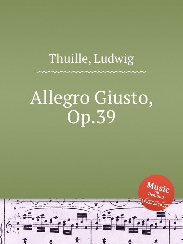 лучшая цена L. Thuille Allegro Giusto, Op.39