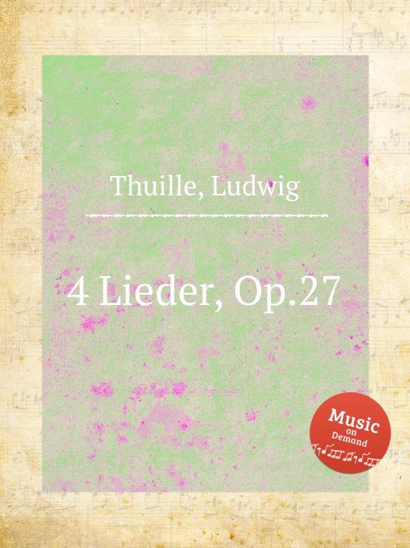 L. Thuille 4 Lieder, Op.27