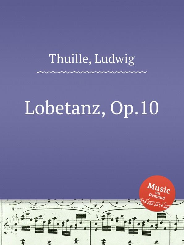 L. Thuille Lobetanz, Op.10 цена