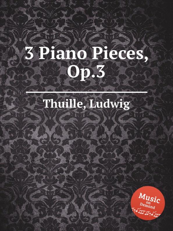 лучшая цена L. Thuille 3 Piano Pieces, Op.3
