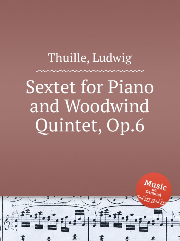 L. Thuille Sextet for Piano and Woodwind Quintet, Op.6 l thuille scherzino for piano