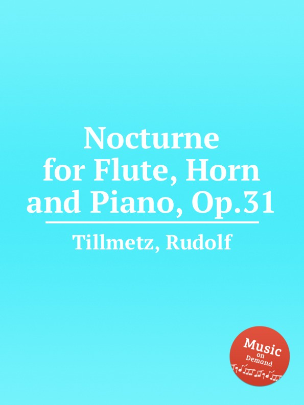 R. Tillmetz Nocturne for Flute, Horn and Piano, Op.31 f draeseke adagio for horn and piano op 31