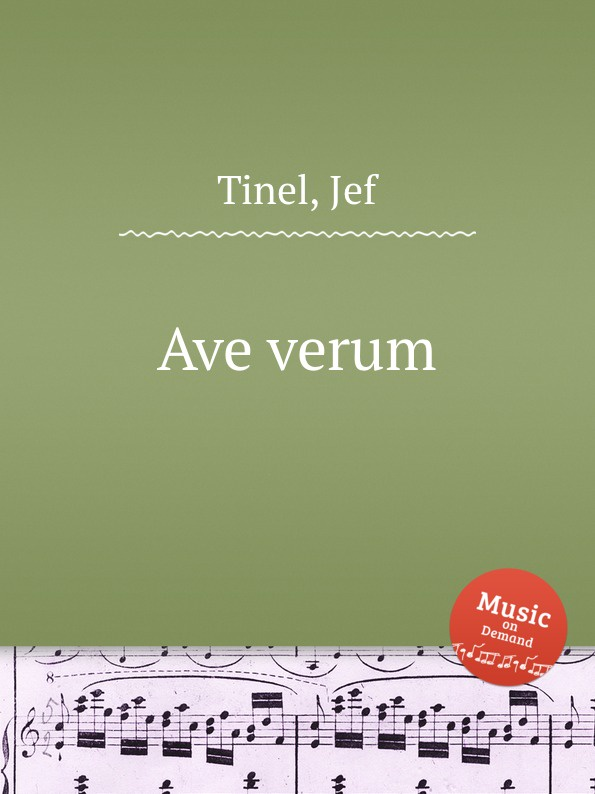 J. Tinel Ave verum st t g tucker ave verum for piano