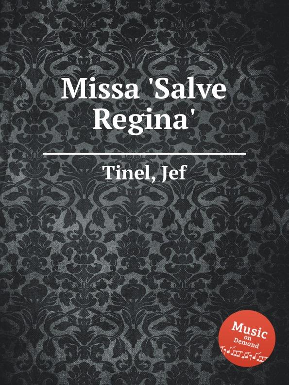 лучшая цена J. Tinel Missa .Salve Regina.