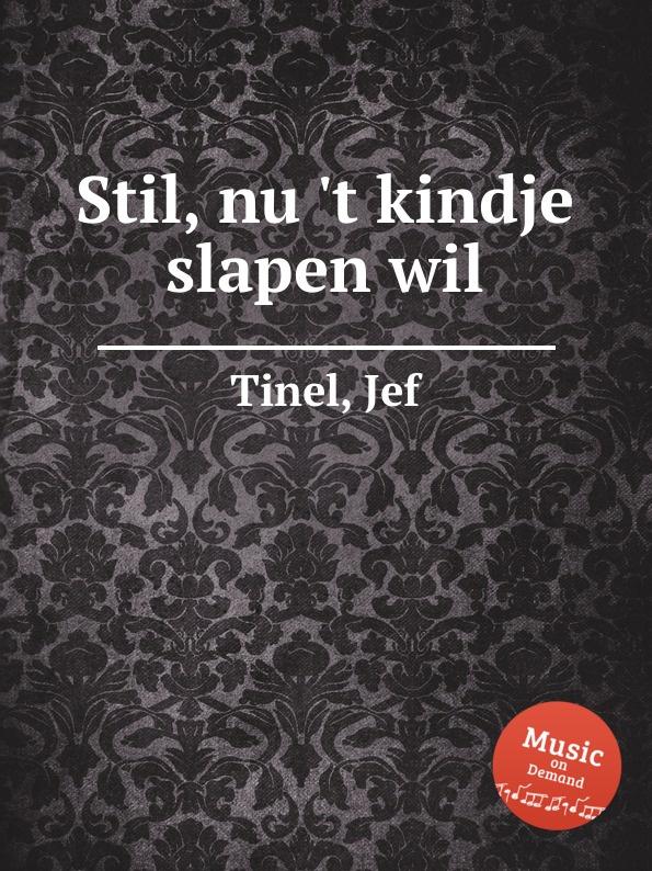 лучшая цена J. Tinel Stil, nu .t kindje slapen wil