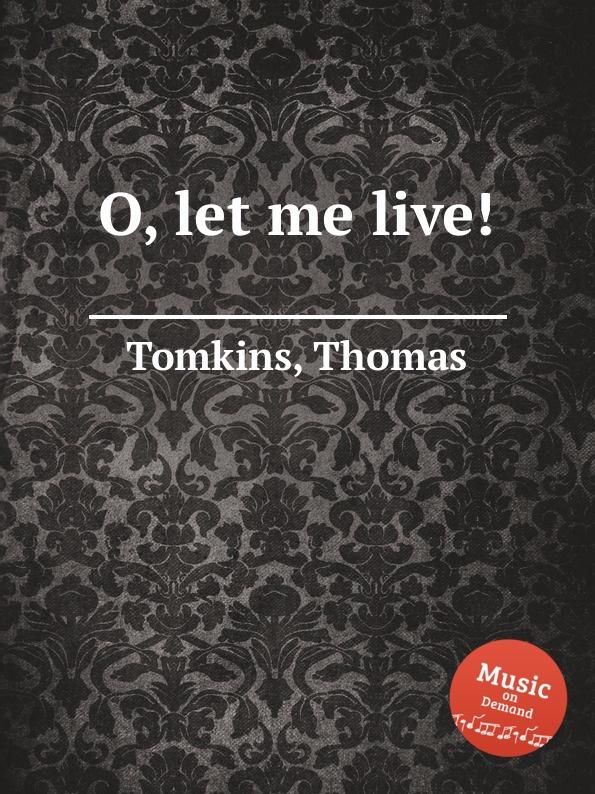 лучшая цена T. Tomkins O, let me live.