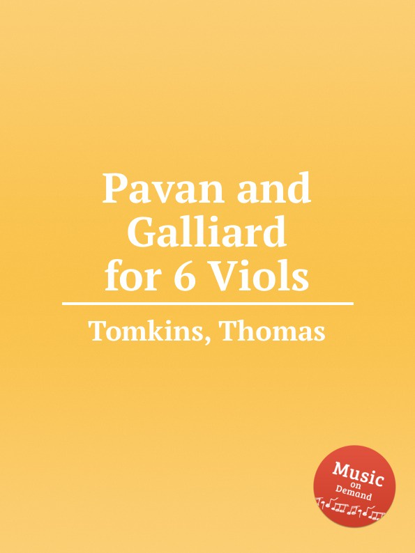 T. Tomkins Pavan and Galliard for 6 Viols t tomkins see see the shepherds queen